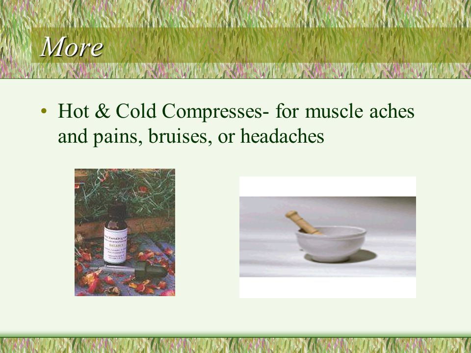 More Hot & Cold Compresses- for muscle aches and pains, bruises, or headaches