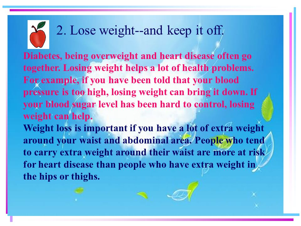 2. Lose weight--and keep it off.