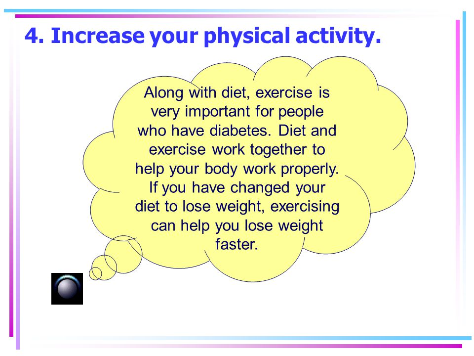 4. Increase your physical activity.