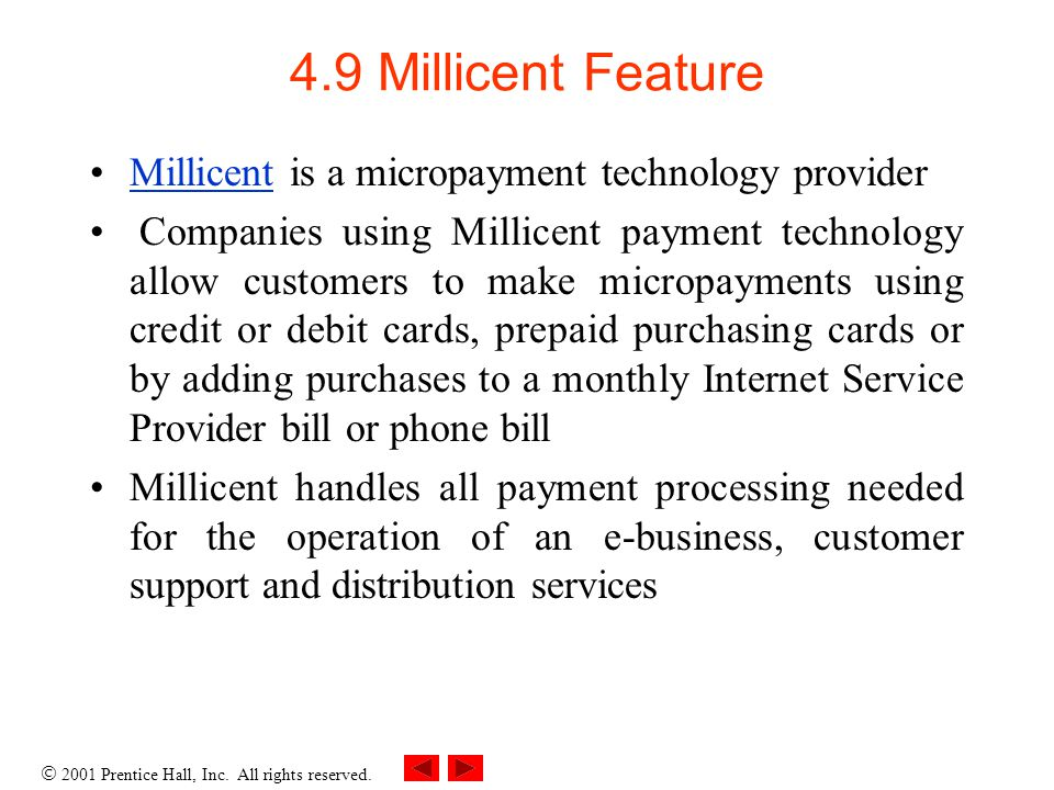 4.9 Millicent Feature Millicent is a micropayment technology provider