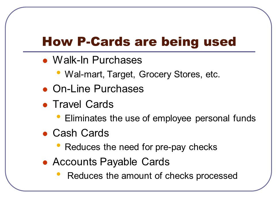 How P-Cards are being used
