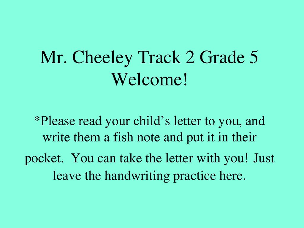 Mr  Cheeley Track 2 Grade 5 Welcome - ppt download