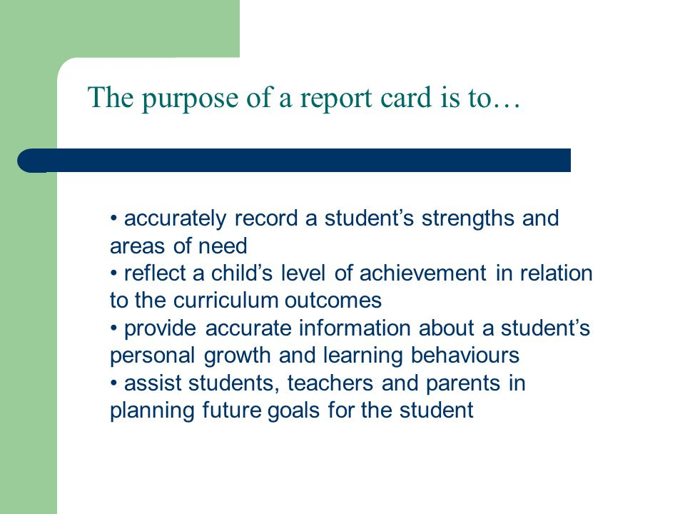 The purpose of a report card is to…