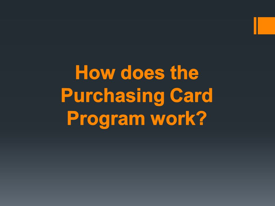 How does the Purchasing Card Program work