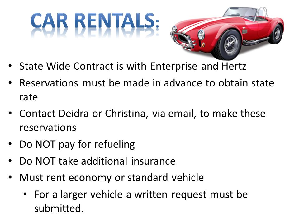 Car rentals: State Wide Contract is with Enterprise and Hertz