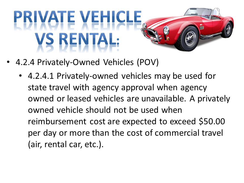 Private Vehicle vs rental: