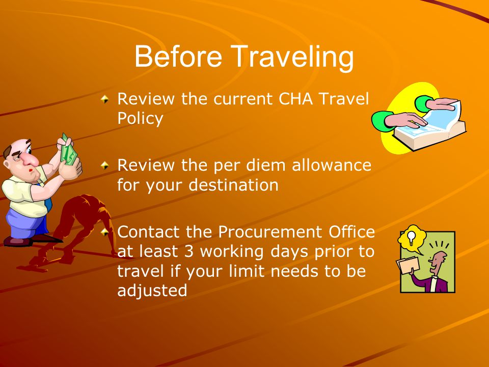 Before Traveling Review the current CHA Travel Policy