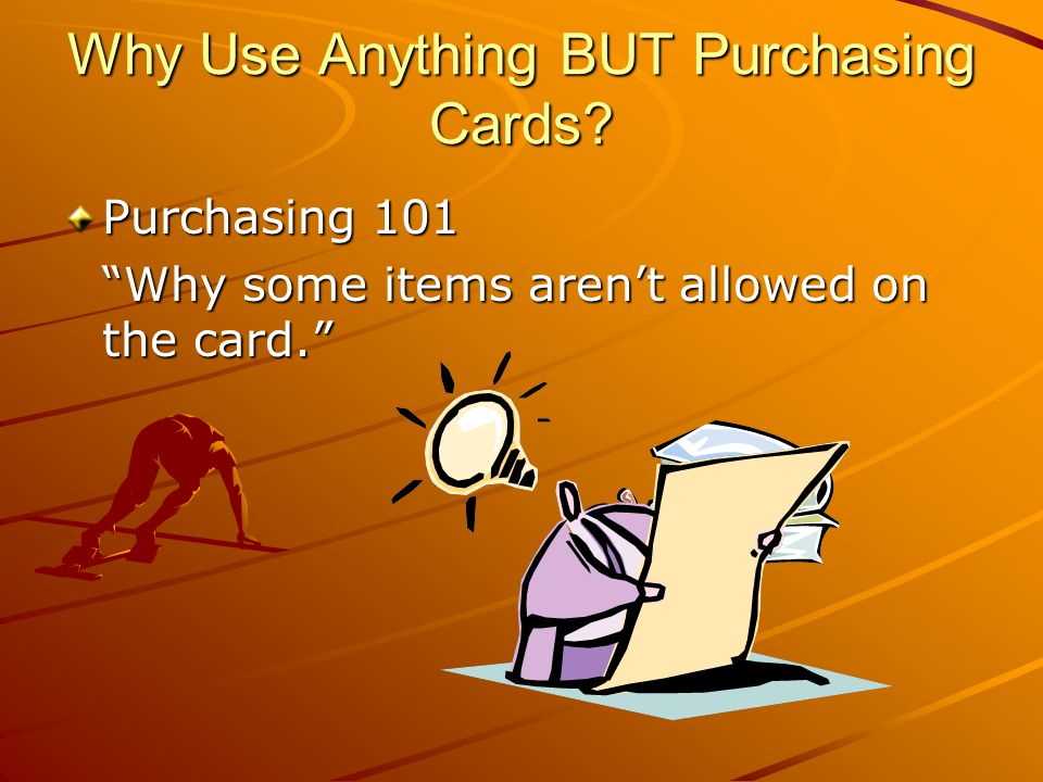 Why Use Anything BUT Purchasing Cards
