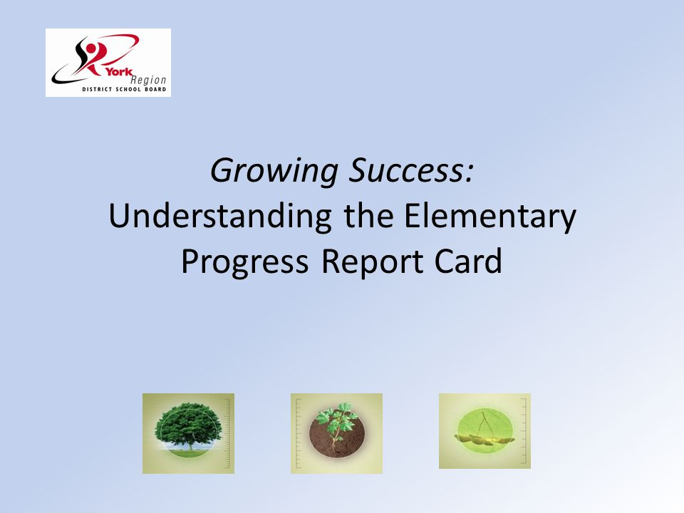 Growing Success: Understanding the Elementary Progress Report Card