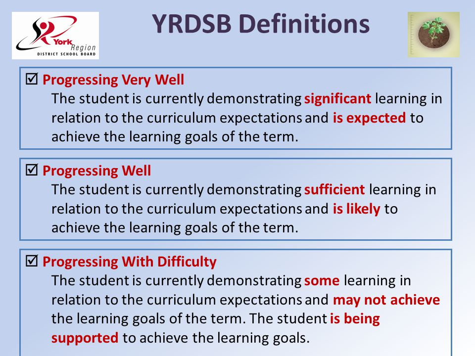 YRDSB Definitions  Progressing Very Well