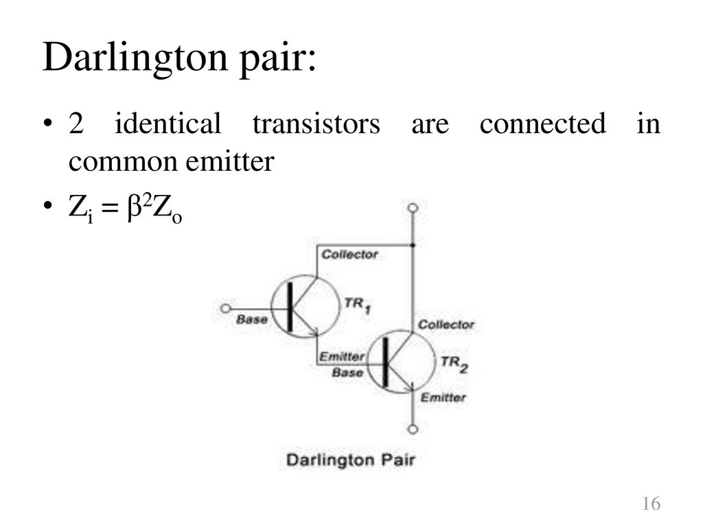 Amplifiers A Bio Amplifier Is An Electrophysiological Device Thedarlingtonpaircircuitjpg 16 Darlington Pair 2 Identical Transistors Are Connected In Common Emitter Zi 2zo