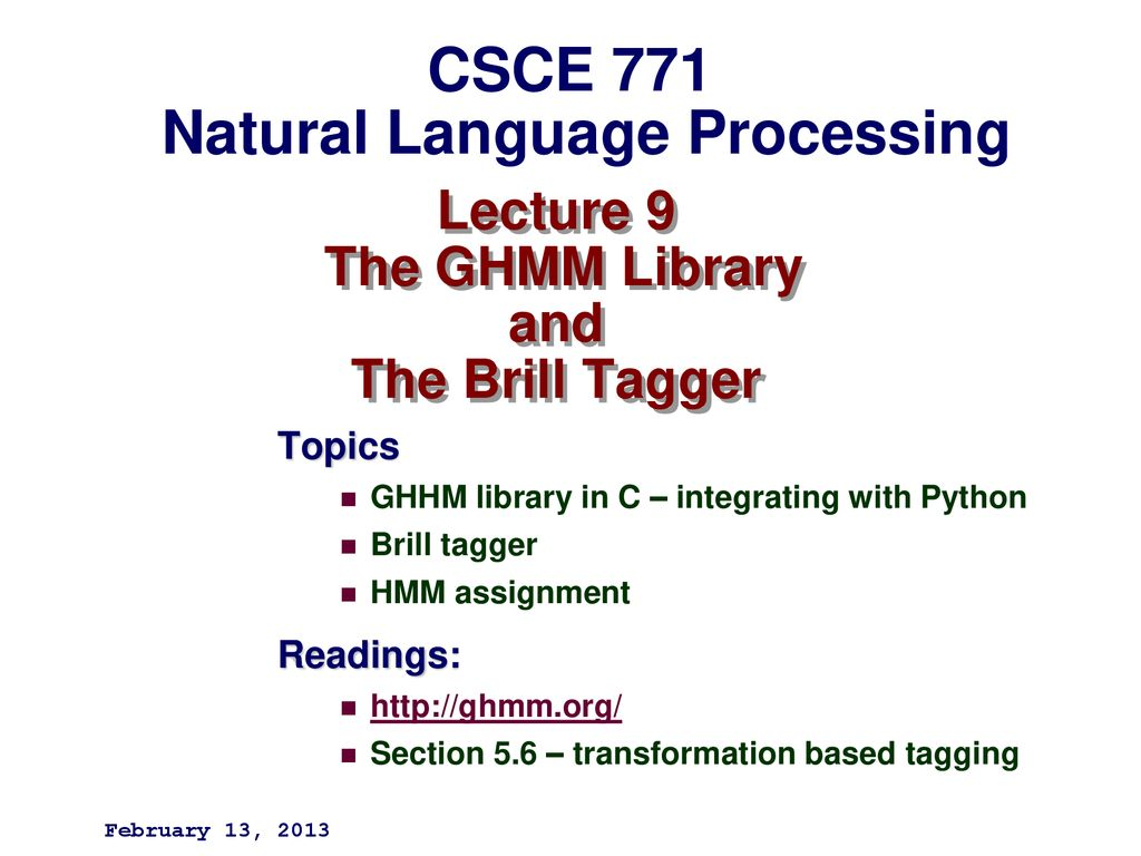 Lecture 9 The GHMM Library and The Brill Tagger - ppt download