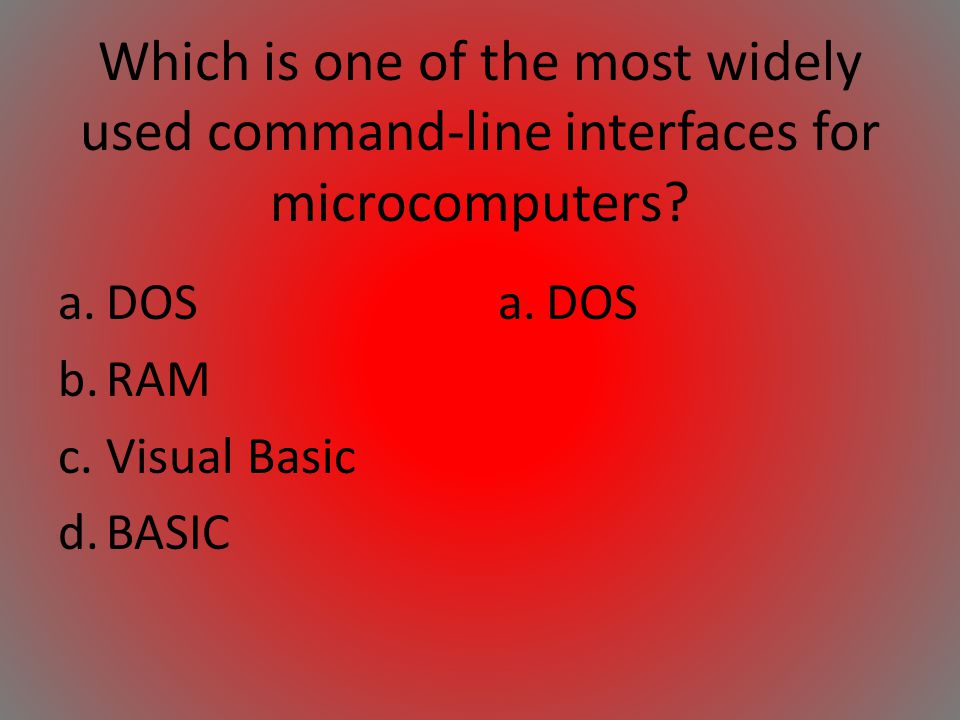 Which is one of the most widely used command-line interfaces for microcomputers