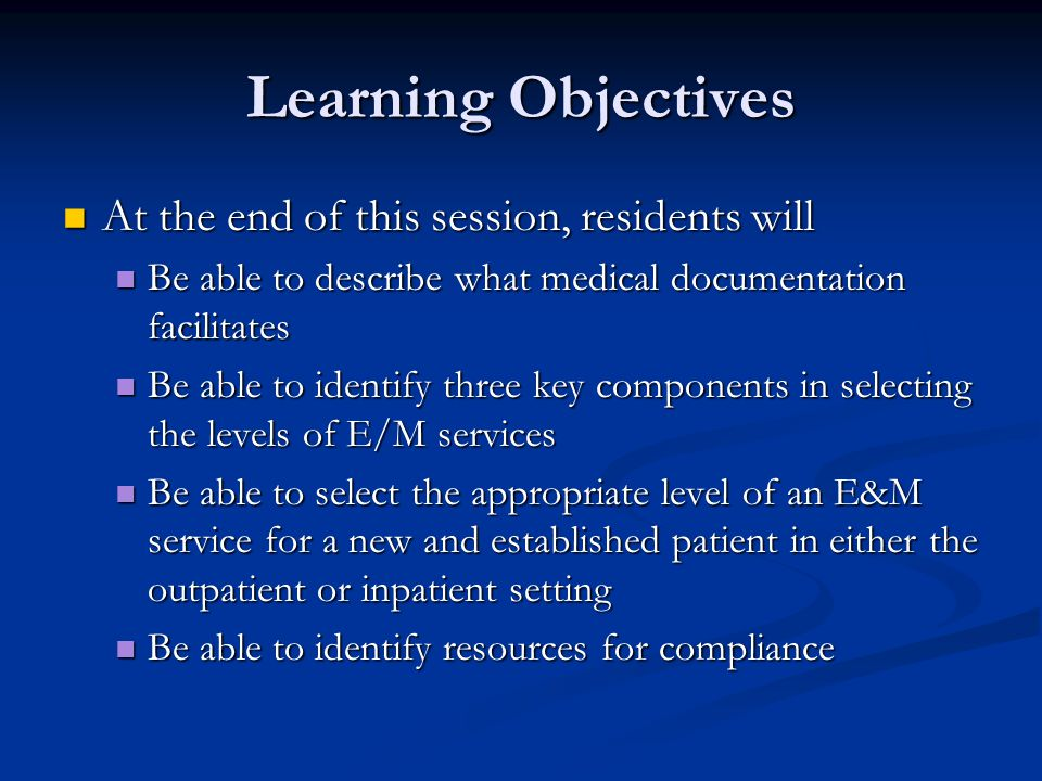 Learning Objectives At the end of this session, residents will