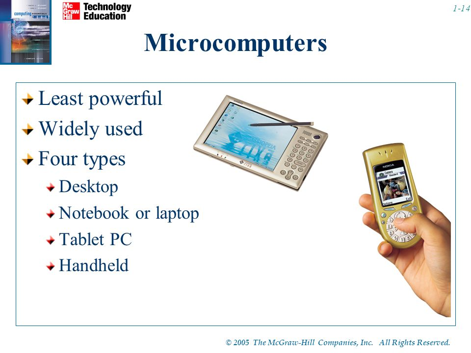Microcomputers Least powerful Widely used Four types Desktop