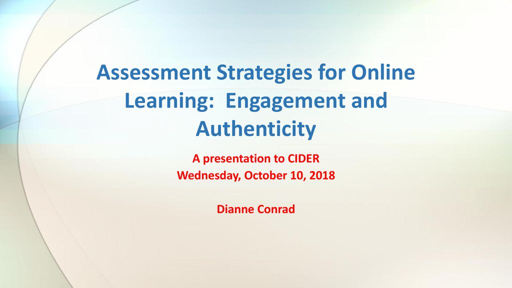 Engagement and Authenticity Assessment Strategies for Online Learning