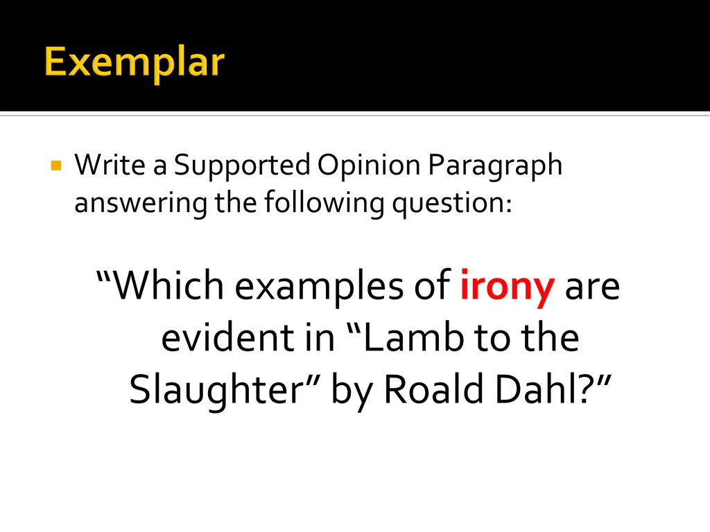 how to write supported opinion paragraph
