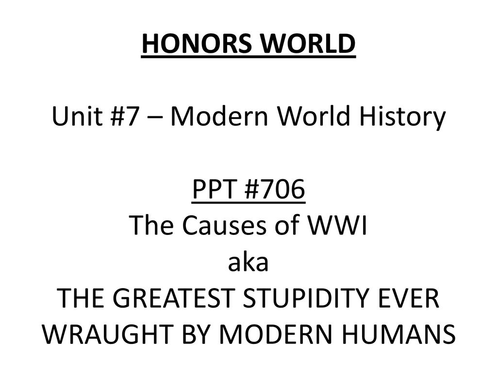 honors world unit 7 modern world history ppt 706 the causes of