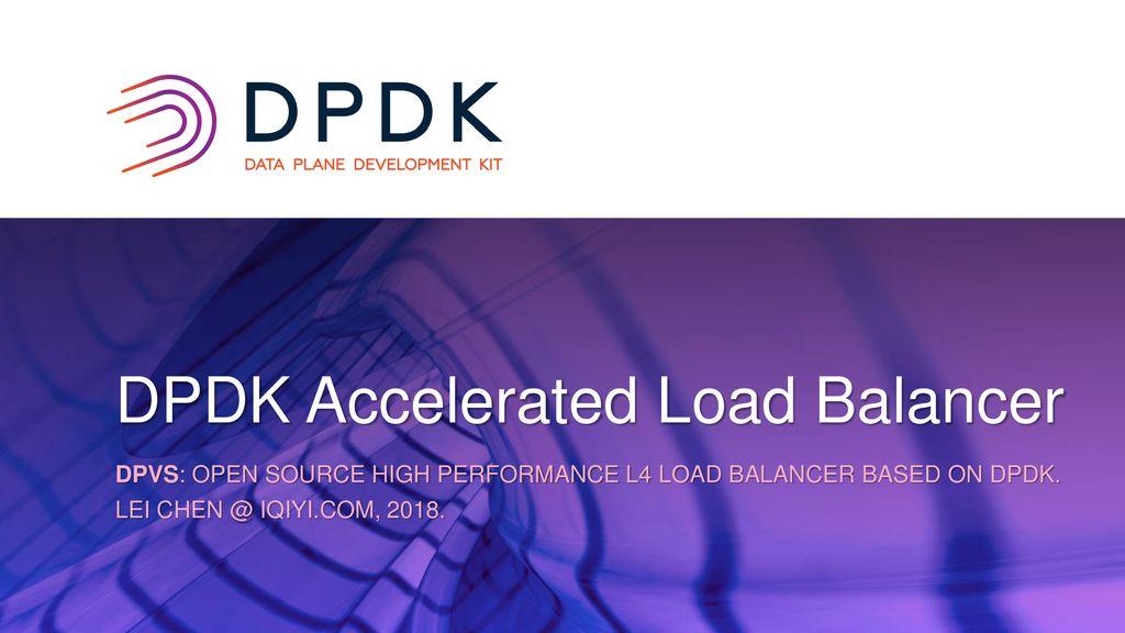 DPDK Accelerated Load Balancer - ppt download