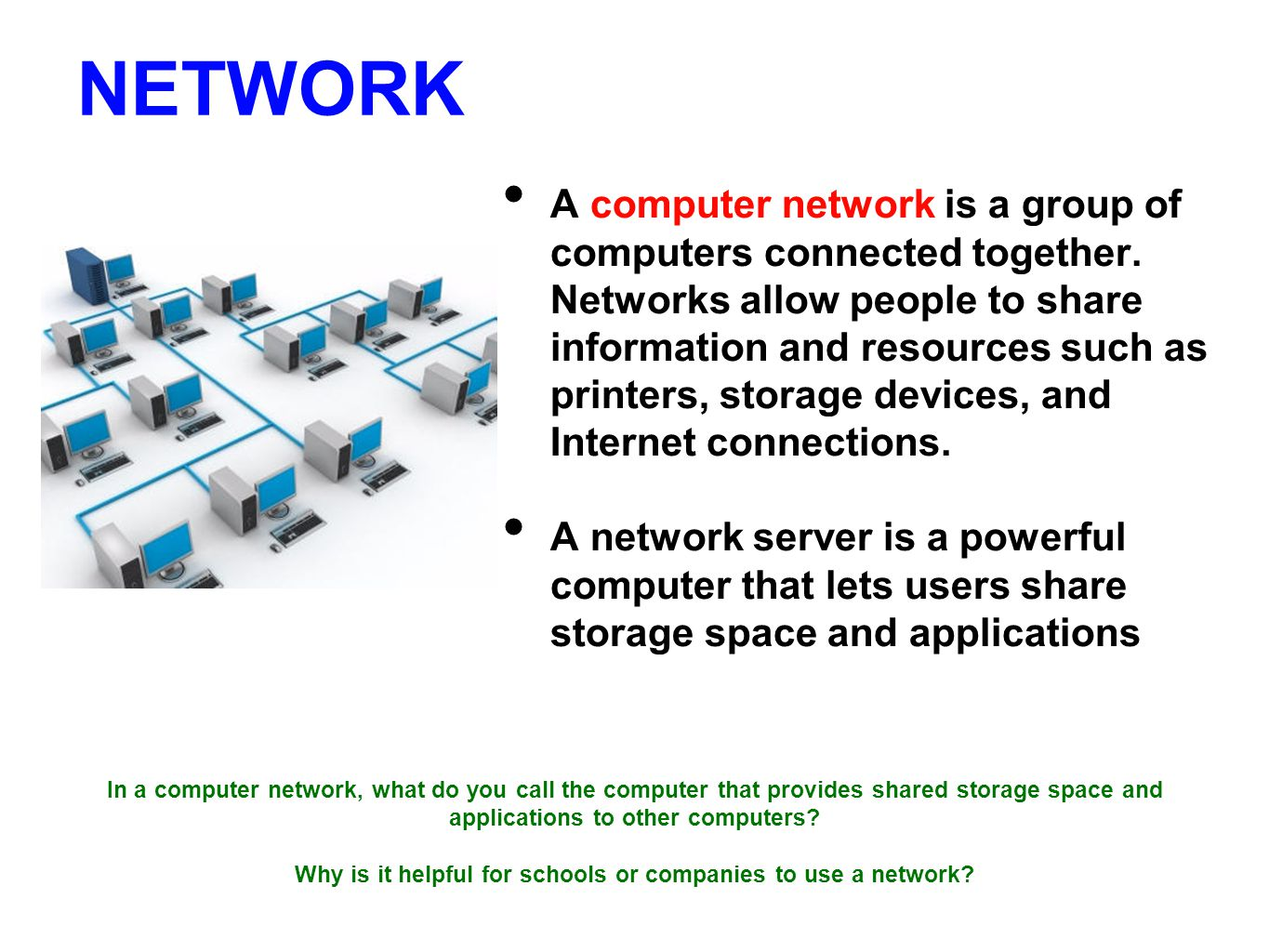 Why is it helpful for schools or companies to use a network