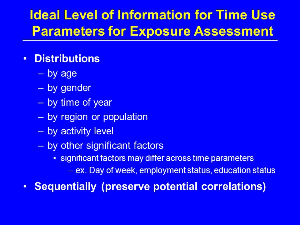 Ideal Level of Information for Time Use Parameters for Exposure Assessment