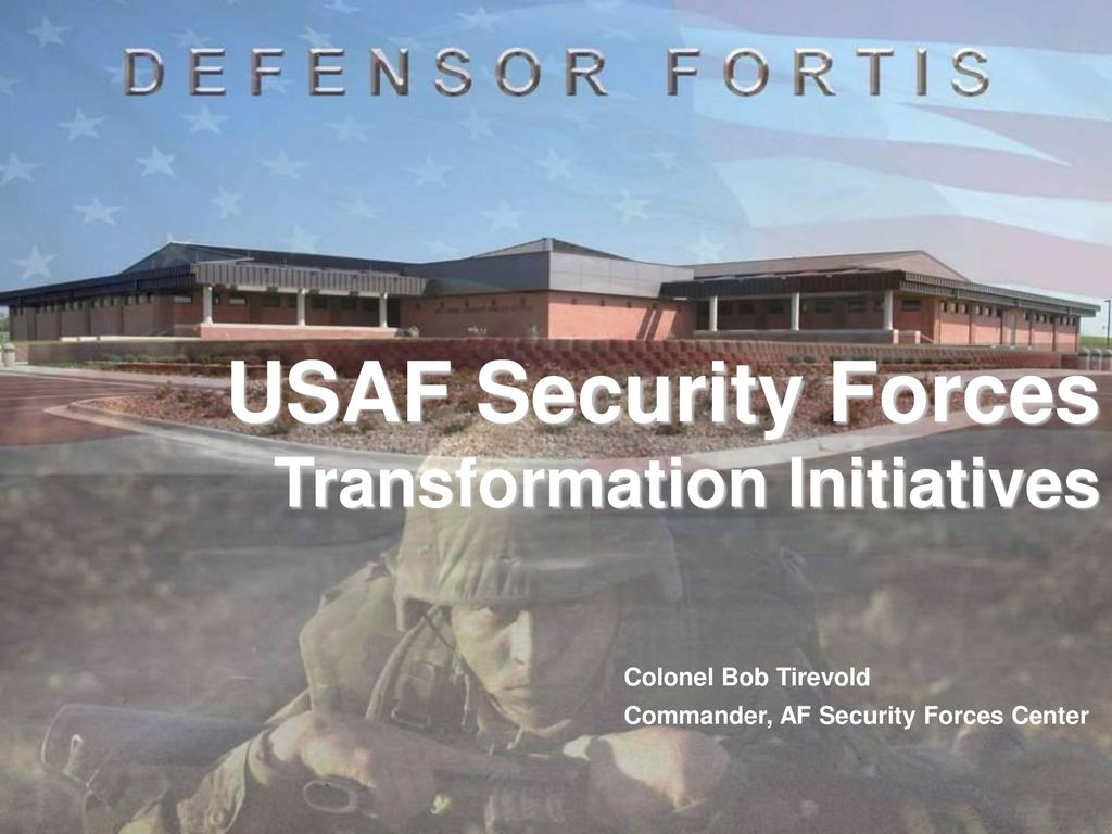 USAF Security Forces Transformation Initiatives - ppt download