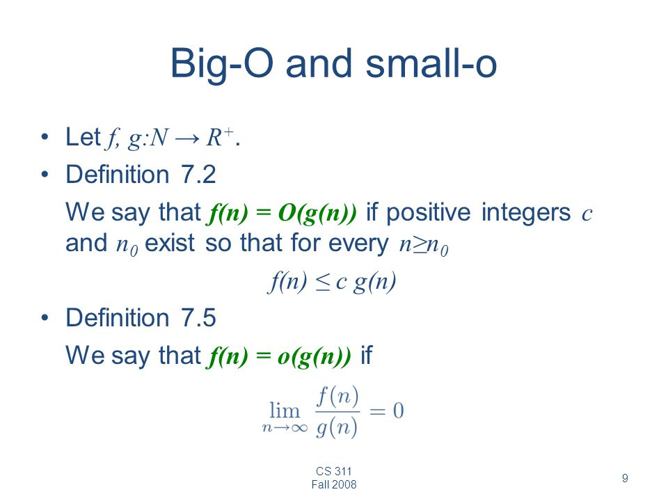 Big-O and small-o Let f, g:N → R+. Definition 7.2