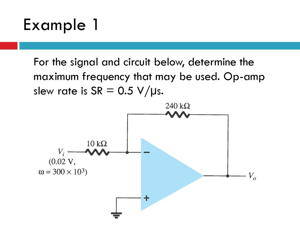 Content Op Amp Application Introduction Inverting Amplifier Ppt The Opamp Circuit Is A Current Find Currentgaini0 I Example 1 For Signal And Below Determine Maximum Frequency That May Be