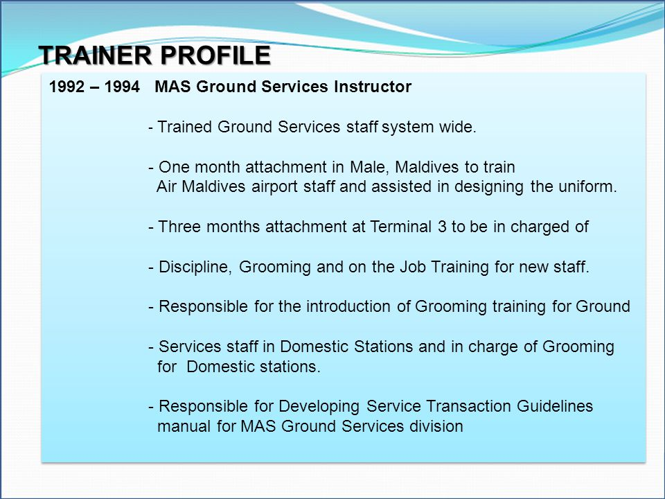 TRAINER PROFILE 1992 – 1994 MAS Ground Services Instructor