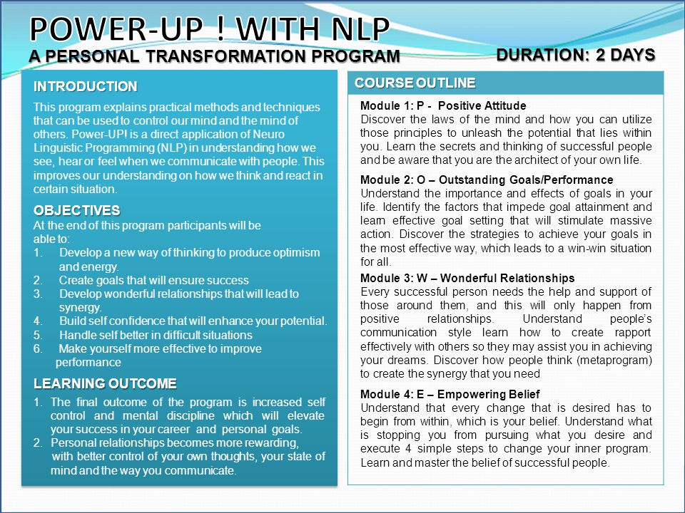 POWER-UP ! WITH NLP A PERSONAL TRANSFORMATION PROGRAM DURATION: 2 DAYS