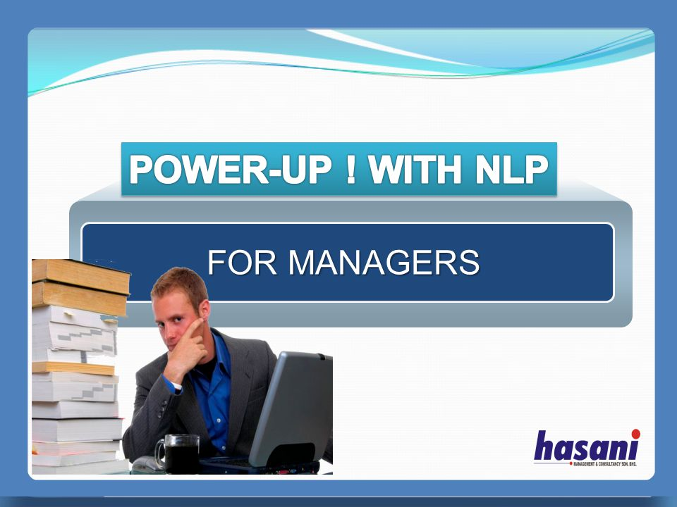 POWER-UP ! WITH NLP FOR MANAGERS PERFECT MANAGER