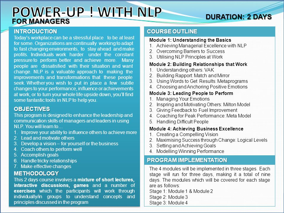POWER-UP ! WITH NLP DURATION: 2 DAYS FOR MANAGERS COURSE OUTLINE