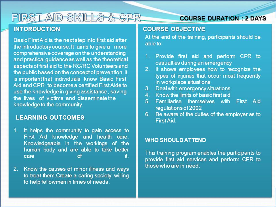 FIRST AID SKILLS & CPR COURSE DURATION : 2 DAYS INTORDUCTION