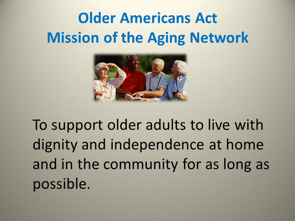 Older Americans Act Mission of the Aging Network