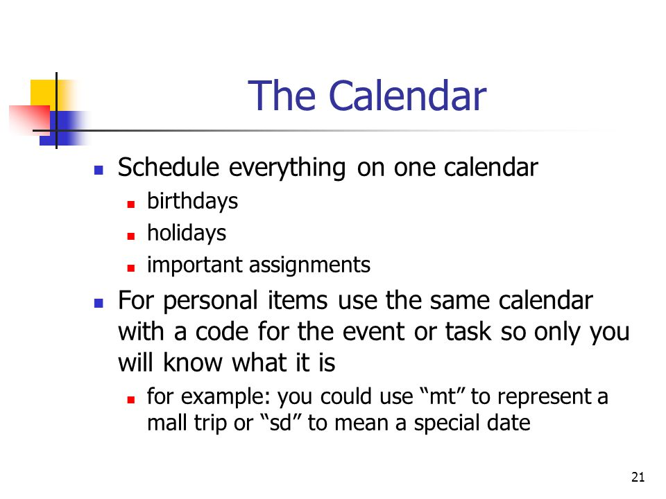 The Calendar Schedule everything on one calendar