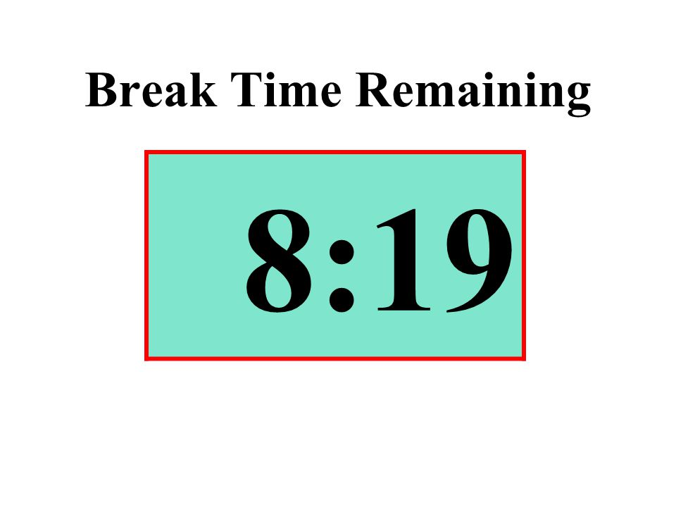 Break Time Remaining 8:19