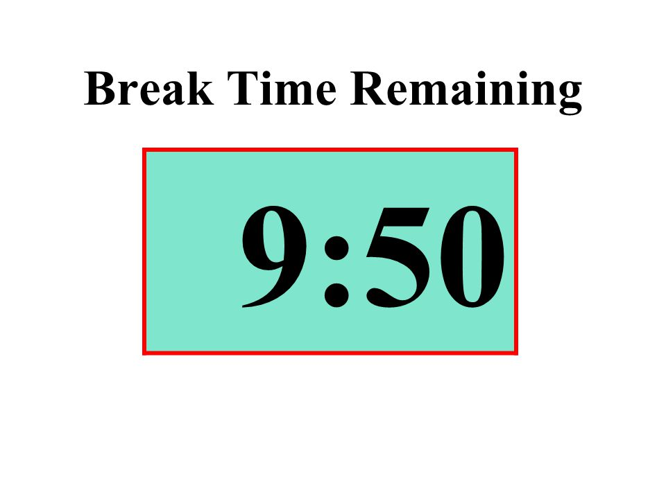 Break Time Remaining 9:50