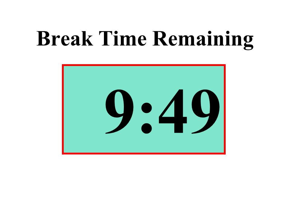 Break Time Remaining 9:49