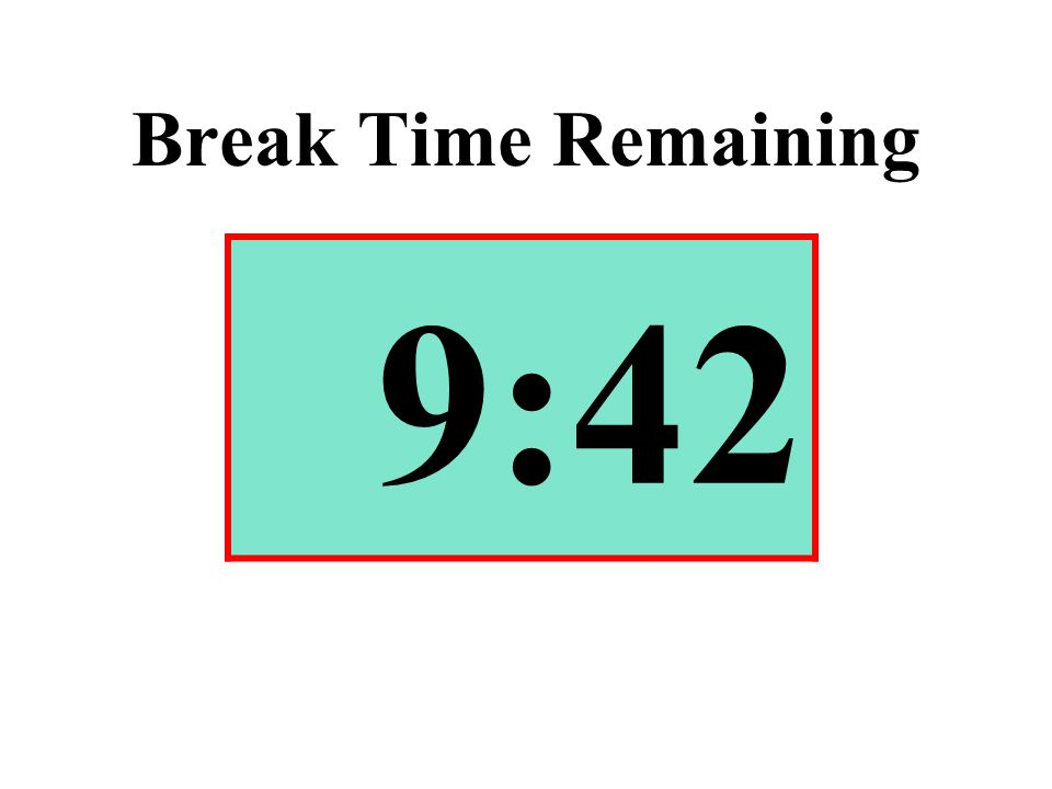 Break Time Remaining 9:42