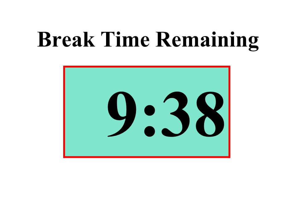 Break Time Remaining 9:38