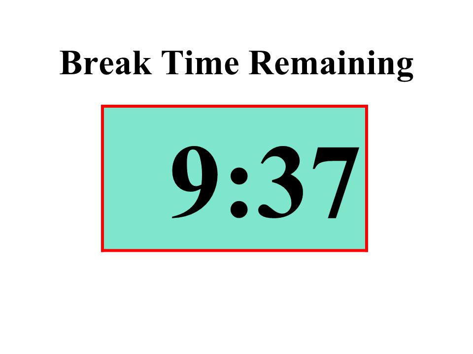 Break Time Remaining 9:37