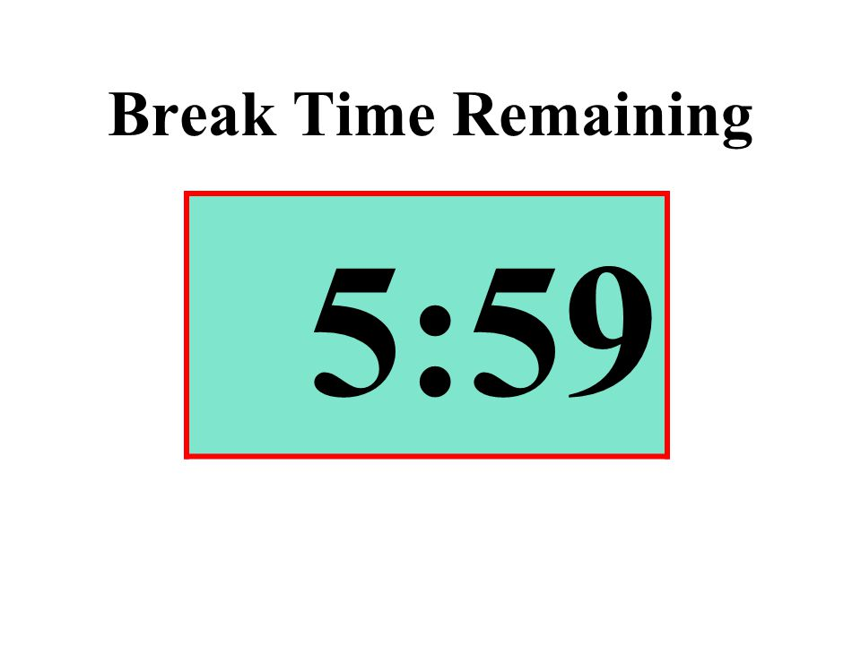 Break Time Remaining 5:59