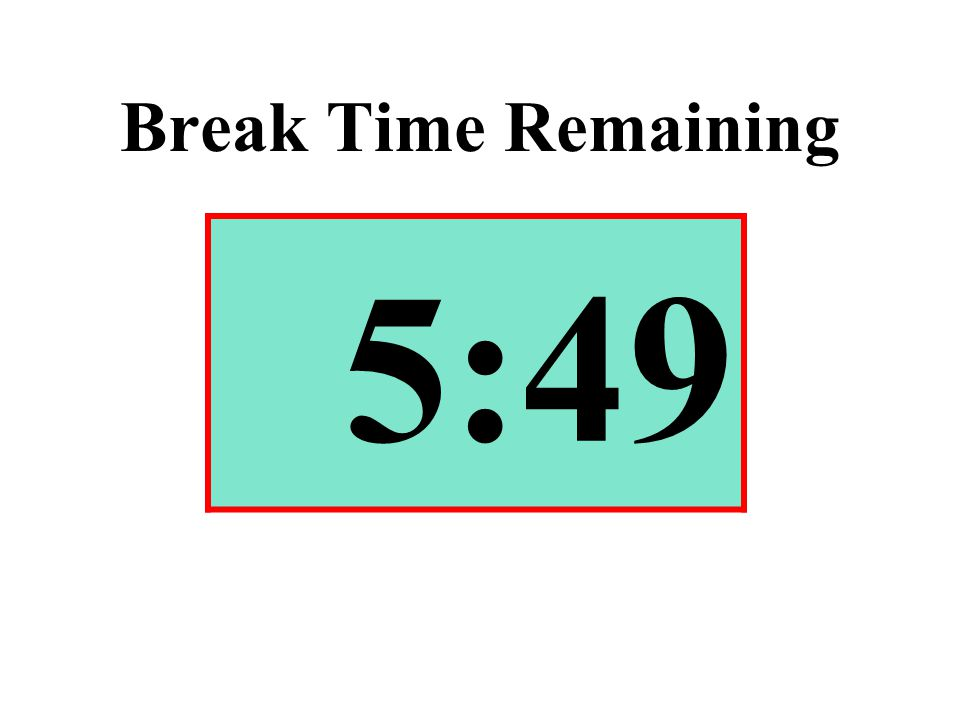 Break Time Remaining 5:49