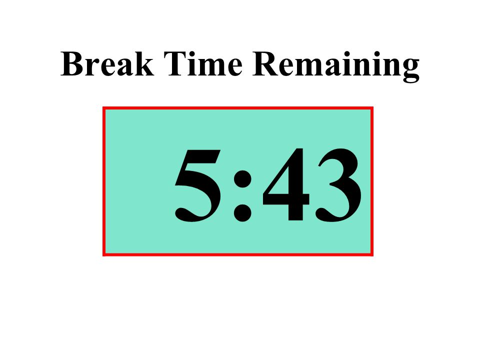 Break Time Remaining 5:43