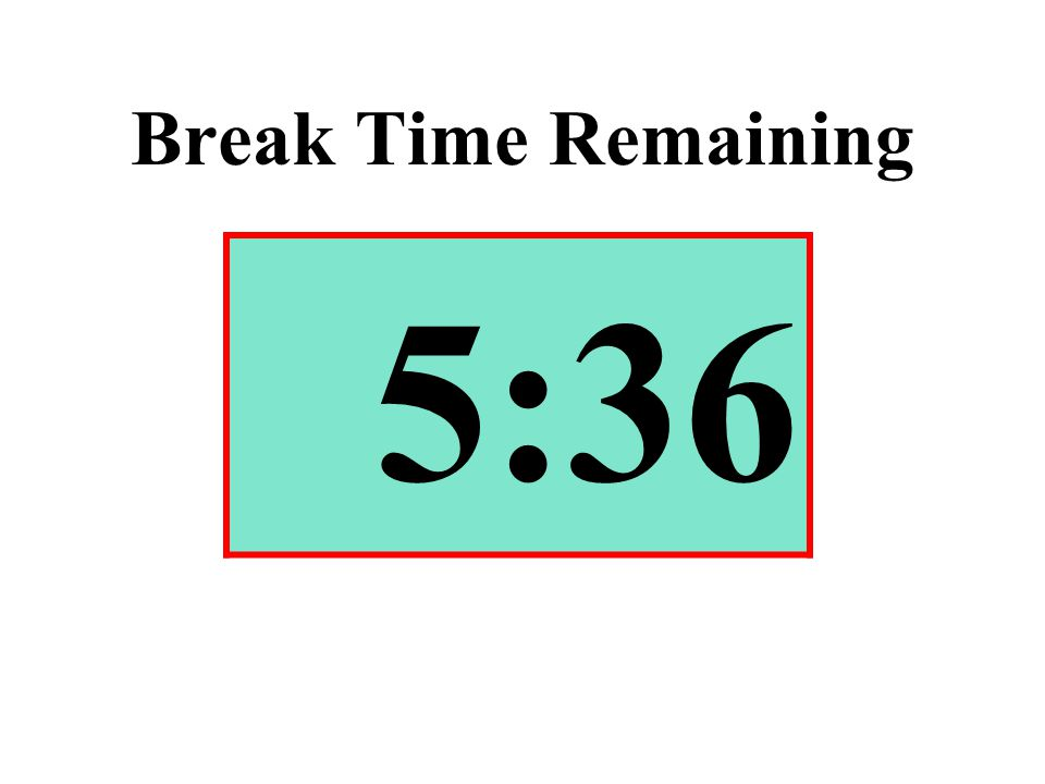 Break Time Remaining 5:36