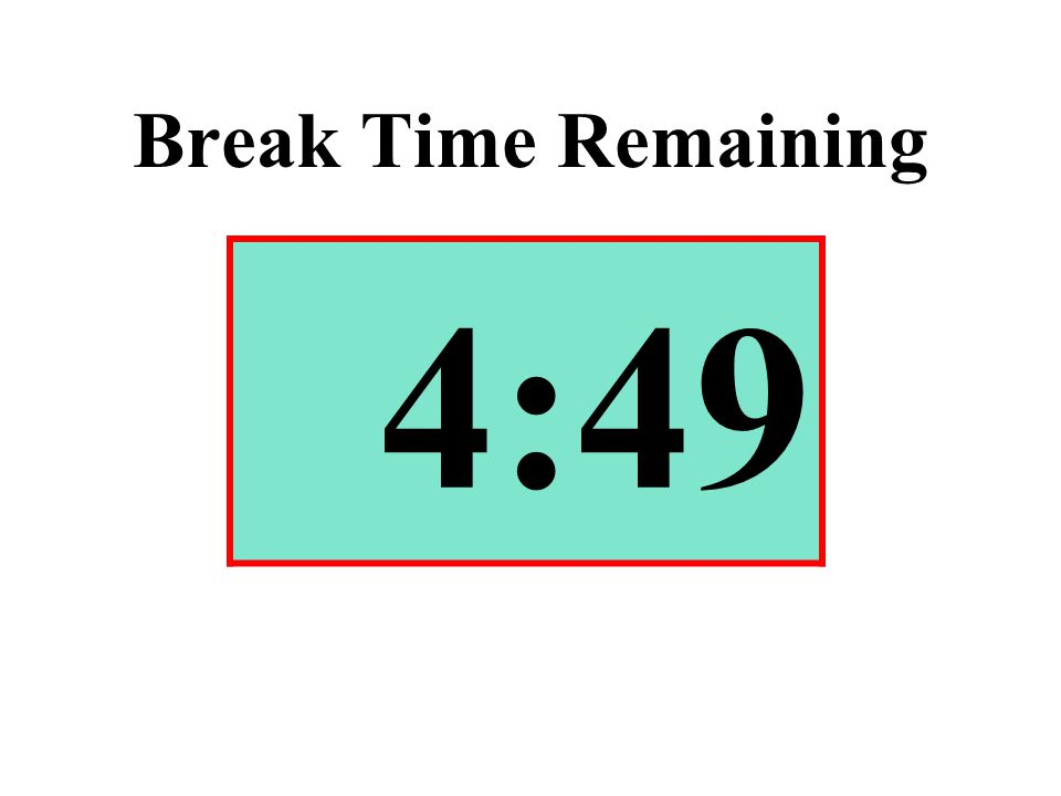 Break Time Remaining 4:49