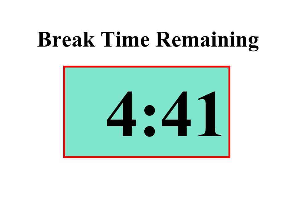 Break Time Remaining 4:41