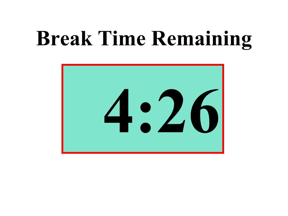 Break Time Remaining 4:26