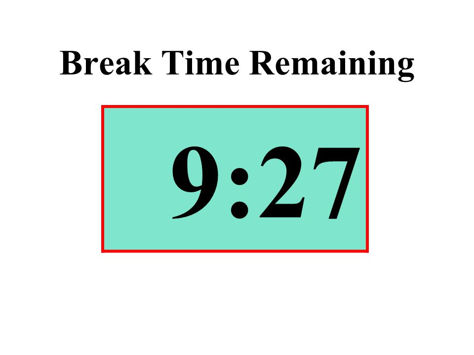 Break Time Remaining 9:27