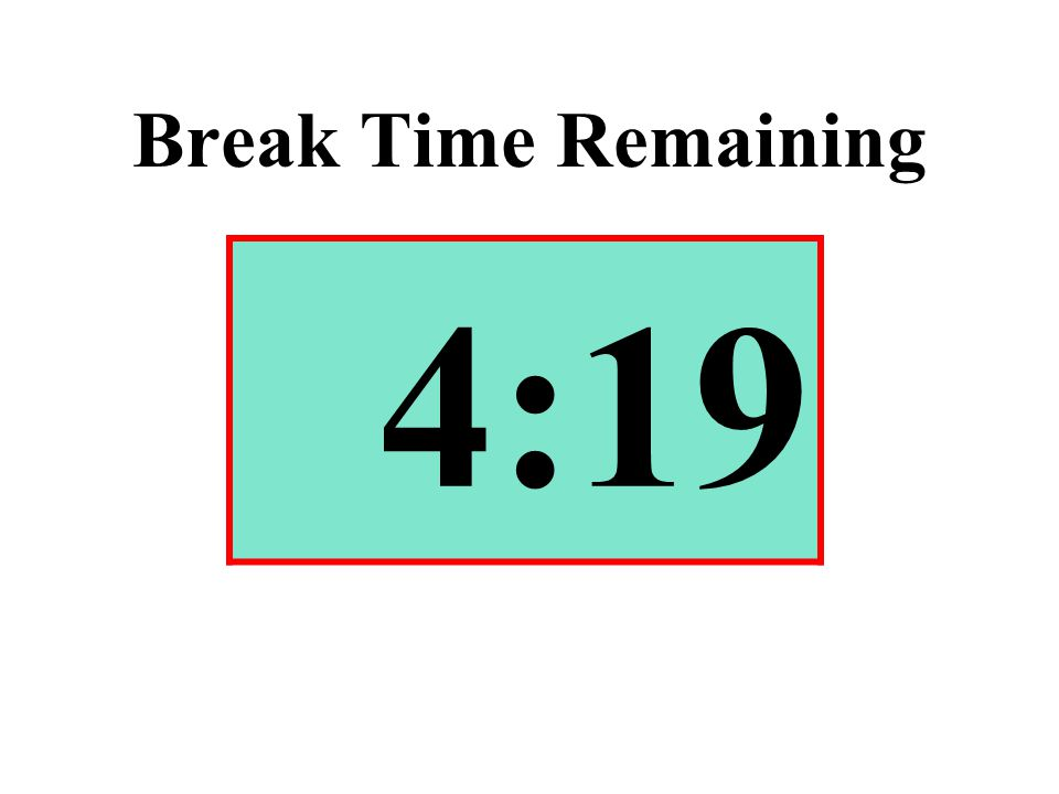 Break Time Remaining 4:19